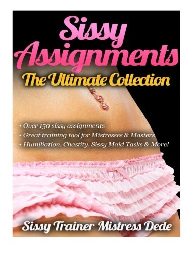 Sissy-Assignments-The-Ultimate-Collection-Over-150-Sissy-Assignments-Sissy-Boy-Feminization-Training-0