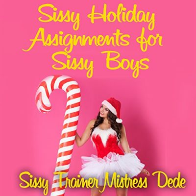 Sissy-Holiday-Assignments-for-Sissy-Boys-Sissy-Boy-Feminization-Training-0