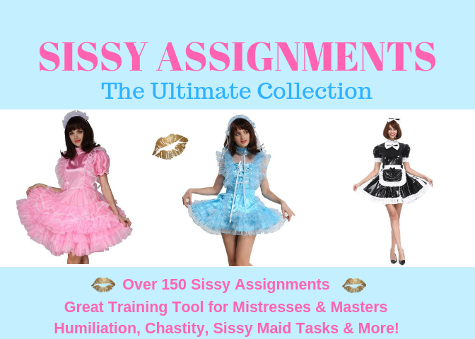 Sissy Assignments ~ The Ultimate Collection