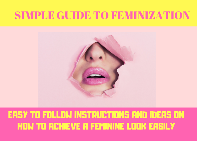 Simple Guide to Feminization