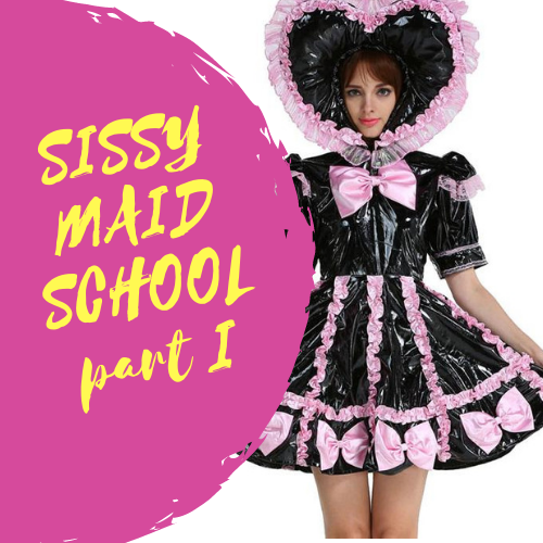 Sissy Maid School Part I