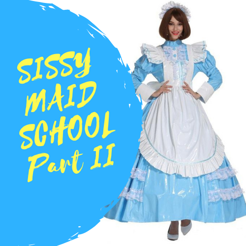 Sissy Maid School Part II